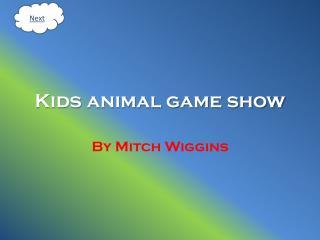 Kids animal game show