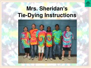 Mrs. Sheridan s  Tie-Dying Instructions