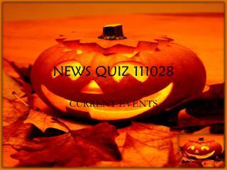 NEWS QUIZ 111028
