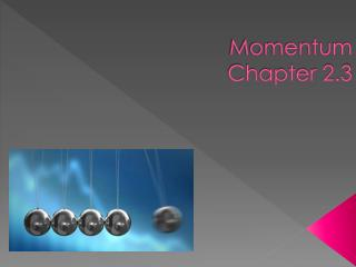 Momentum Chapter 2.3