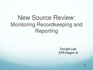 New Source Review : Monitoring  Recordkeeping and  Reporting