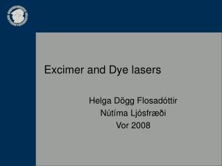 Excimer and Dye lasers
