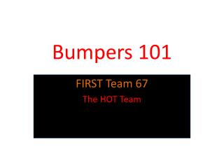 Bumpers 101