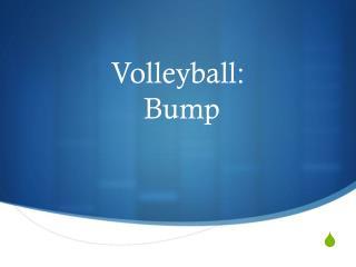 Volleyball:  Bump