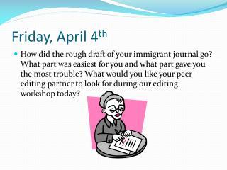 Friday, April 4 th