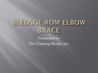Bledsoe ROM Elbow brace
