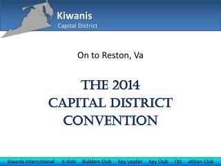 On to Reston,  Va The 2014 Capital District Convention