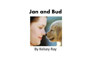 Jan and Bud