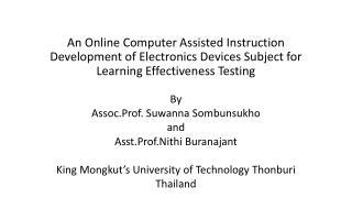 By Assoc.Prof .  Suwanna Sombunsukho and  Asst.Prof.Nithi Buranajant