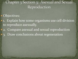 Chapter 3 Section 3:  Asexual and Sexual Reproduction