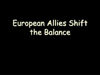 European Allies Shift the Balance
