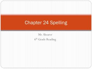 Chapter 24 Spelling