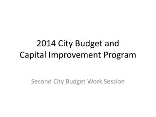 2014 City Budget and  Capital Improvement Program