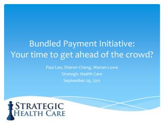 Bundled Payment Initiative:  Your time to get ahead of the crowd?