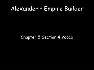 Alexander – Empire Builder
