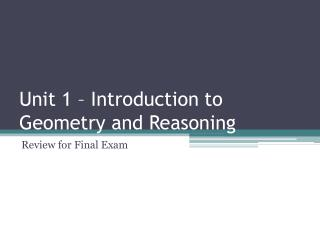 Unit 1 – Introduction to Geometry and Reasoning