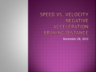 Speed vs. Velocity Negative Acceleration Braking Distance