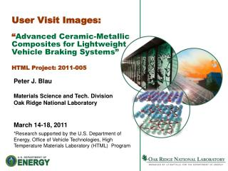 Peter J. Blau Materials Science and Tech. Division Oak Ridge National Laboratory March 14-18, 2011