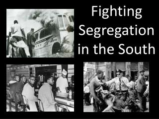 Fighting Segregation in the South