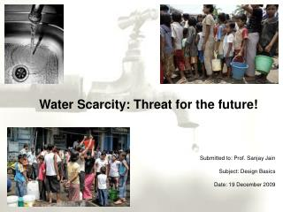 Water Scarcity: Threat for the future!