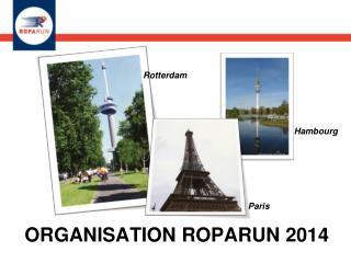 ORGANISATION ROPARUN 2014