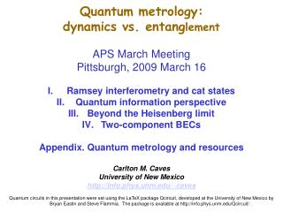 Quantum metrology:  dynamics vs. entang lement APS March Meeting Pittsburgh , 2009 March 16