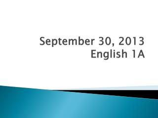 September  30,  2013 English 1A