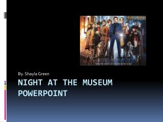 Night at the museum PowerPoint