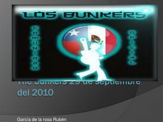 T he bunkers 29 de septiembre del 2010