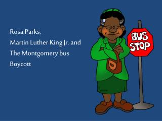 Rosa Parks, Martin Luther King Jr. and The Montgomery bus Boycott