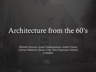 Architecture  from  the 60's