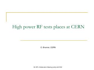 High power RF tests places at CERN