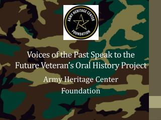 Voices of the Past Speak to the Future Veteran's Oral History Project