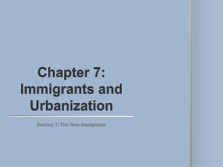 Chapter 7:  Immigrants and Urbanization