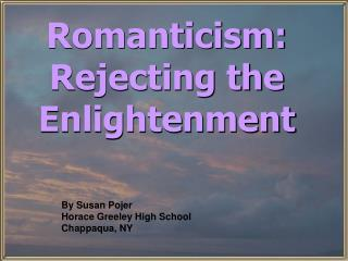 Romanticism: Rejecting the Enlightenment