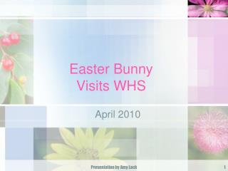 Easter Bunny  Visits WHS