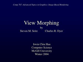 View Morphing by Steven M. Seitz Charles R. Dyer