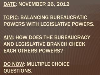 Bureaucratic Agencies - federal law and policy making discretion.