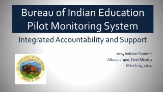 Bureau of Indian Education Pilot Monitoring System