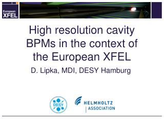 High resolution cavity BPMs in the context of the European XFEL