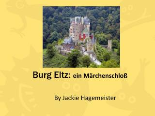 Burg  Eltz :  ein Märchenschloß