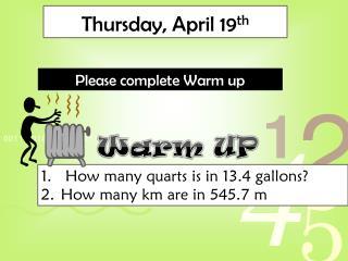 Thursday, April 19 th
