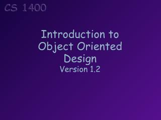 Introduction to Object Oriented Design Version  1.2