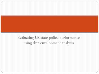 Evaluating US state police performance using data envelopment analysis