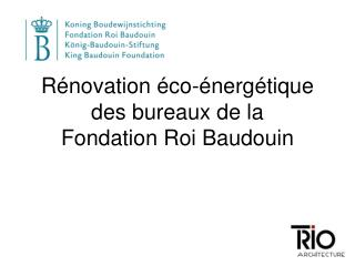 Rénovation éco-énergétique des bureaux de la  Fondation Roi Baudouin