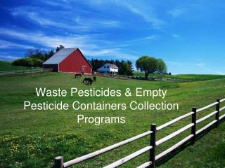 Waste Pesticides & Empty Pesticide Containers Collection Programs