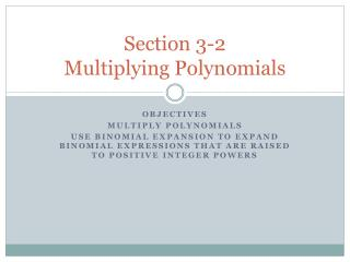 Section 3-2  Multiplying Polynomials