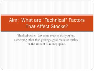 "Aim:  What are ""Technical"" Factors That Affect Stocks?"