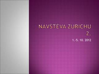Návštěva  Zurichu  2.