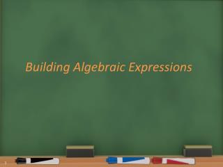 Building Algebraic Expressions